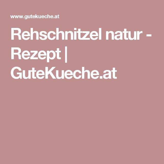 Rehschnitzel natur - Rezept | GuteKueche.at