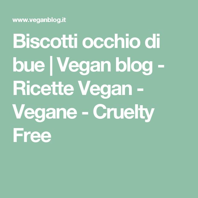 Biscotti occhio di bue | Vegan blog - Ricette Vegan - Vegane - Cruelty Free