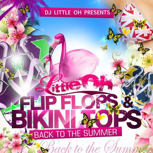 Flip Flops & Bikini Tops - Back To The Summer #Mixtape by DJ LIL OH BERLIN by DJ LIL OH BERLIN, via SoundCloud