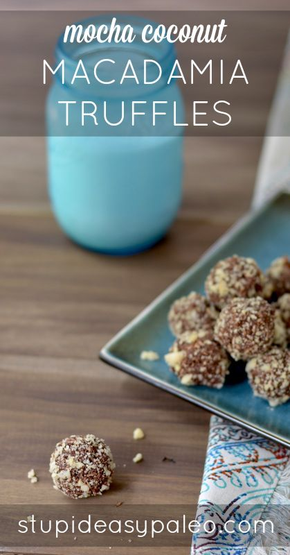 Mocha Coconut Macadamia Truffles   stupideasypaleo.com #grainfree #paleo
