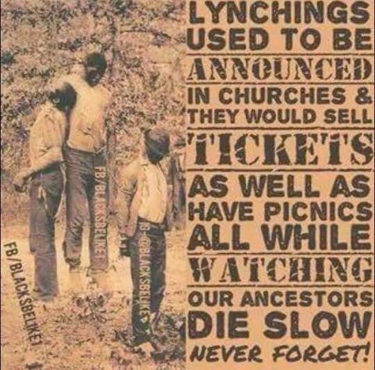 Lynchings used to be announced in churches & they would sell tickets as well as have picnics