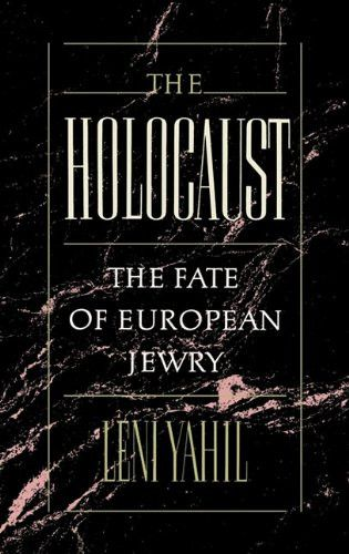 The Holocaust: The Fate of European Jewry, 1932-1945 (Studies in Jewish History)