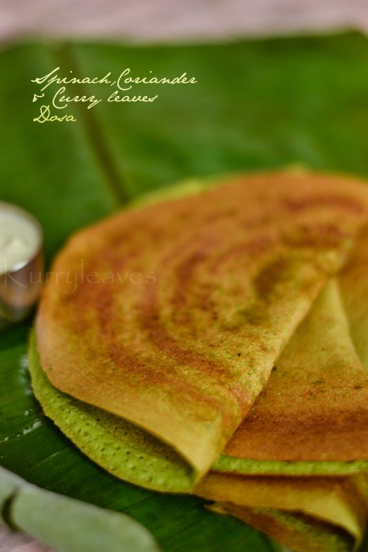Spinach,Coriander and Curry leaves Dosa