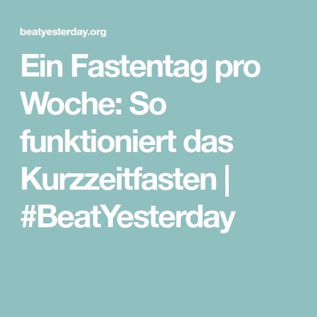Ein Fastentag pro Woche: So funktioniert das Kurzzeitfasten | #BeatYesterday