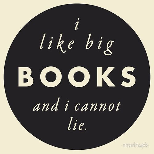 I like big books...