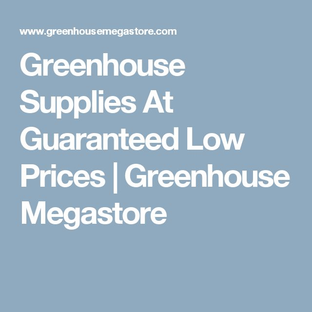 Greenhouse Supplies At Guaranteed Low Prices   Greenhouse Megastore