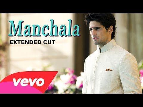 Manchala Video - Parineeti Chopra, Sidharth | Hasee Toh Phasee - YouTube