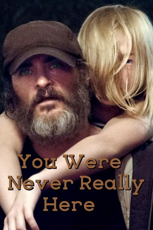 Watch You Were Never Really Here 2017 Full Movie Download on Youtube