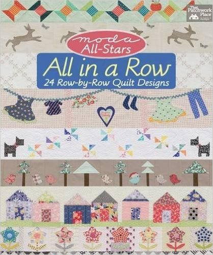 Moda All-Stars: All in a Row: 24 Row-by-Row Quilt Designs That Patchwork Place: Amazon.es: That Patchwork Place: Libros en idiomas extranjeros