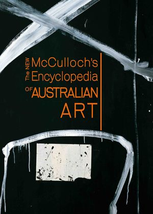 McCulluch and McCulloch  ENCYCLOPEDIA OF AUSTRALIAN ART  $295 AUD