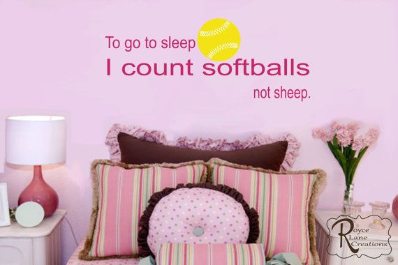 Too Cute!  --  To Go To Sleep I Count Softballs Not Sheep by RoyceLaneCreations, $25.00