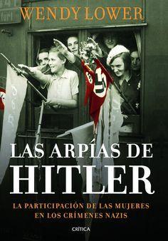 Se suele suponer que las mujeres tuvieron un papel secundario en la historia del nazismo, y sobre todo en sus crímenes. No es verdad. Cuando los ejérc...