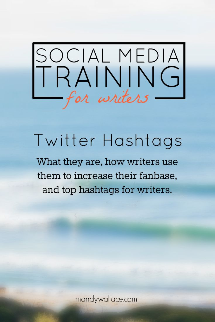 social media training for writers: Twitter hashtags. What a hashtag is, how to use one to drive traffic to your author or writer blog, and top hashtags for writers.