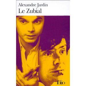 Le Zubial: Alexandre Jardin, le recit d'un homme que toute femme aimerait rencontrer une fois dans sa vie! Une generosite et une folie grandiose. Demesurement humain, ce livre vous laisse une larme a l'oeil mais le coeur leger !