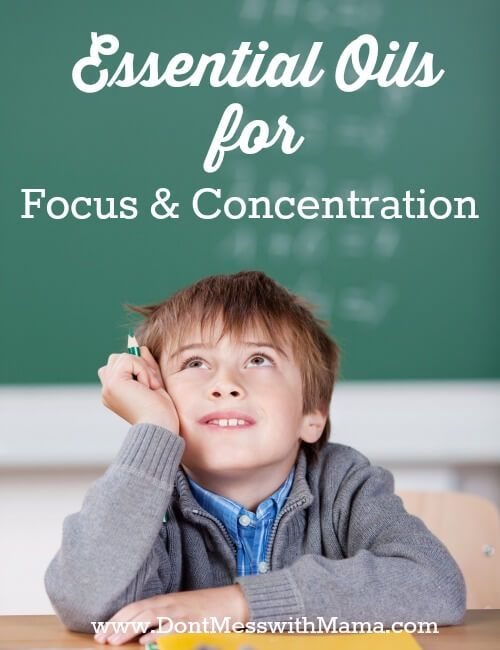 Essential Oils for Focus and Concentration - Got kids who need to focus and concentrate for homework or study time? Essential oils are fantastic just for that - find out why and how -  DontMesswithMama.com