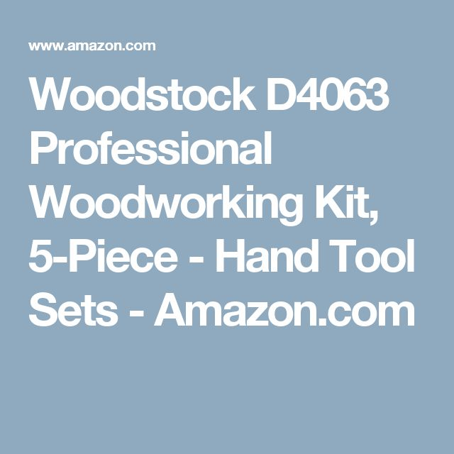 Woodstock D4063 Professional Woodworking Kit, 5-Piece - Hand Tool Sets - Amazon.com