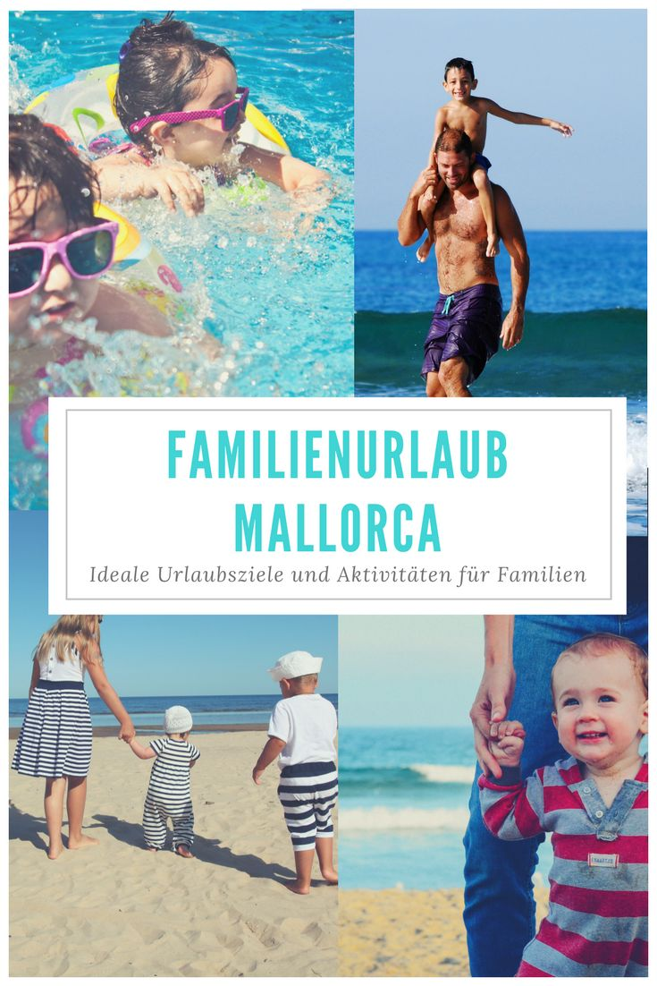 Mallorca - Das ideale Reiseziel für Familien!