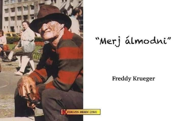 freddy krueger idézetek Pin by Tímár József on Funny pictures, quotes in 2020 | Funny