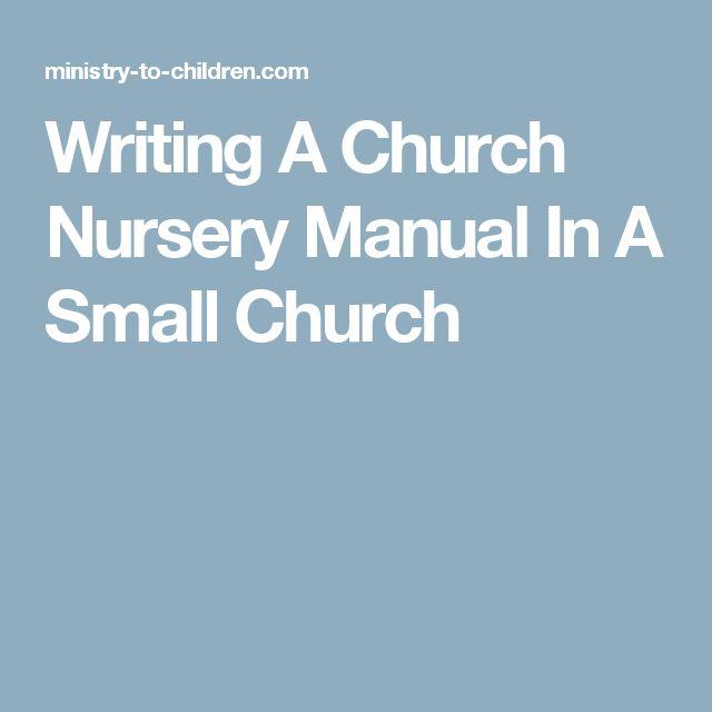 Writing A Church Nursery Manual In A Small Church                                                                                                                                                     More