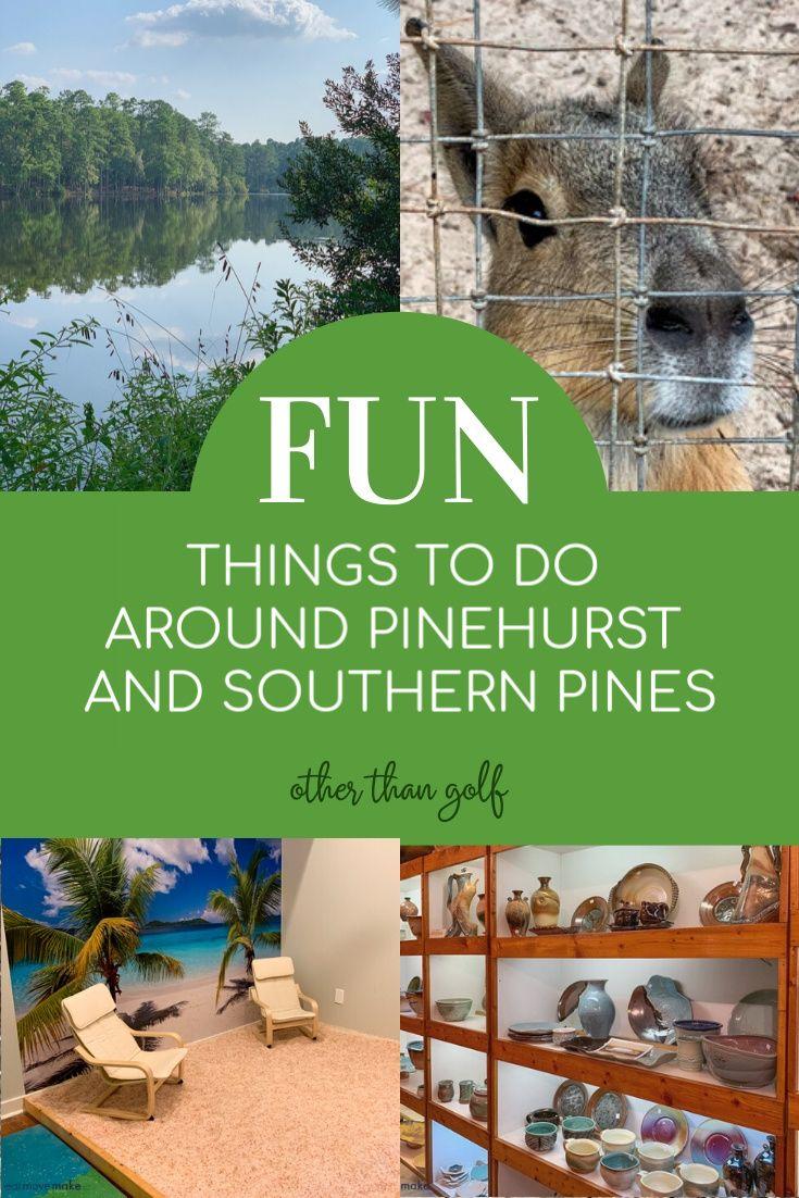 Things To Do Around Pinehurst Southern Pines Nc Not Including Golf Southern Pine Pinehurst Southern Pines North Carolina