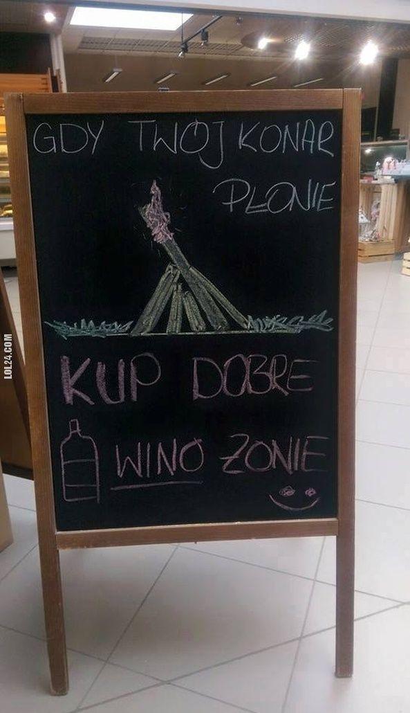 Gdy Twój konar płonie., kup dobre wino żonie #gdy #twój #konar #płonie #kup #dobre #wino #żonie