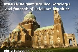 Brussels Belgium-Basilica -Mariages and funerals of Belgium's Royalties /