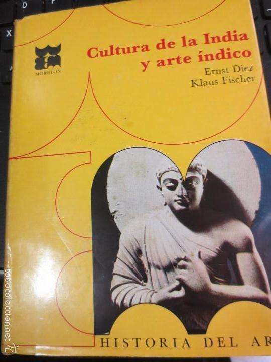 Cultura de la India y arte índico / Klaus Fischer y Ernst Diez.-- Bilbao : Moretón, 1967 en http://absysnet.bbtk.ull.es/cgi-bin/abnetopac?TITN=294554