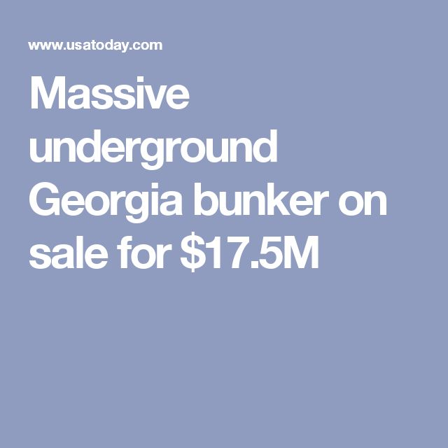 Massive underground Georgia bunker on sale for $17.5M