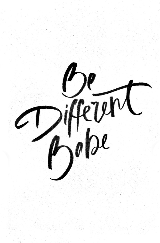 Be different babe!
