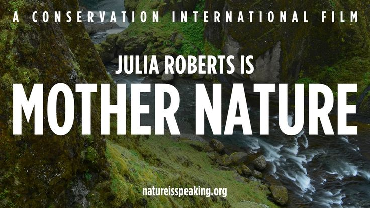 """Nature Is Speaking – Julia Roberts is Mother Nature 