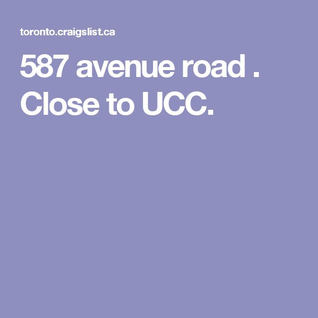 587 avenue  road . Close to UCC.