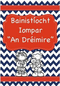 "Pstaer iontach le haghaidh bainistocht iompar sa seomra ranga. Nl uait ach  a phriontil, a lannadh agus pionna adaigh a ghream leis.Seo daoibh ""An Drimire""!"