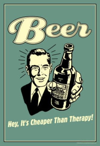 Beer Cheaper Than Therapy Funny Retro Poster Masterprint...not that much cheaper nowdays here in Auz
