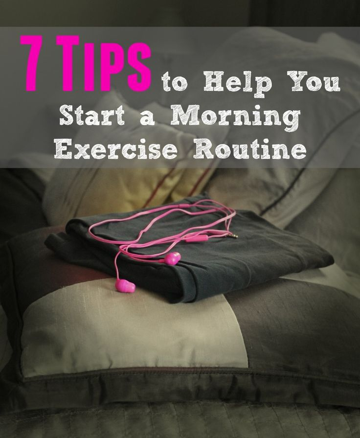7 Tips to Help You Start a Morning Exercise Routine