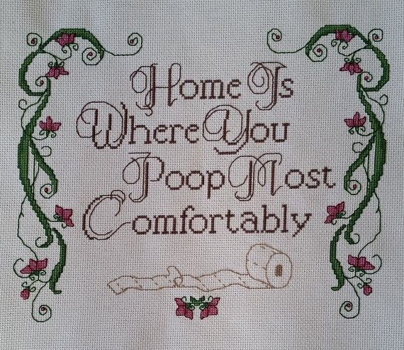 PDF - funny cross stitch pattern - home is where you poop most comfortably