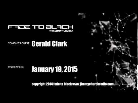 Ep.189 FADE to BLACK Jimmy Church w/ Gerald Clark, Anunnaki Nibiru LIVE on air - Published on Jan 23, 2015 Gerald Clark joins us for the first time and we cover the complete history of the Anunnaki, Nibiru, Sumerian and Emerald Tablets, the Mystery Schools, Masons and Illuminati and how this is effecting our modern world. #f2b #KGRA