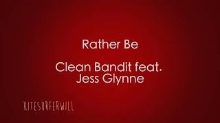 Rather Be - Clean Bandit feat Jess Glynne Lyrics - YouTube
