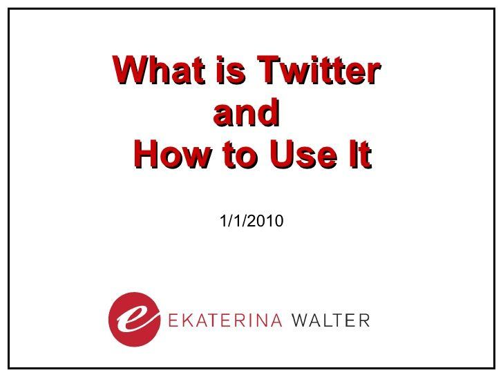 What is Twitter and How to Use It