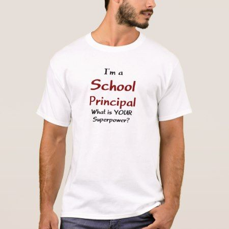 School principal T-Shirt - click to get yours right now!