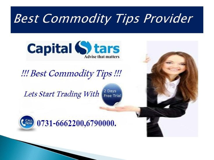 Capital Stars provides Best Commodity Tips including trading  MCX,NCDEX  exchange, Our company provide commodity services like bullion intraday tips, bullion premium Tips , agri intraday ,agri premium ,HNI Bullion, BTST commodities.  For More Detail Call On These Numbers:- 0731-6662200,6790000.