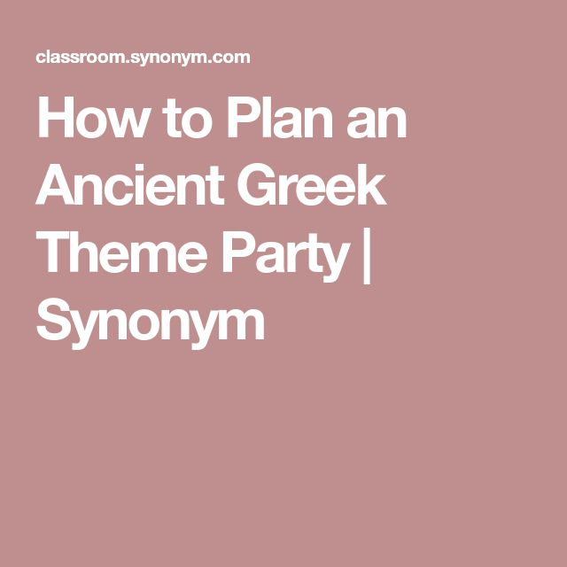 How to Plan an Ancient Greek Theme Party | Synonym