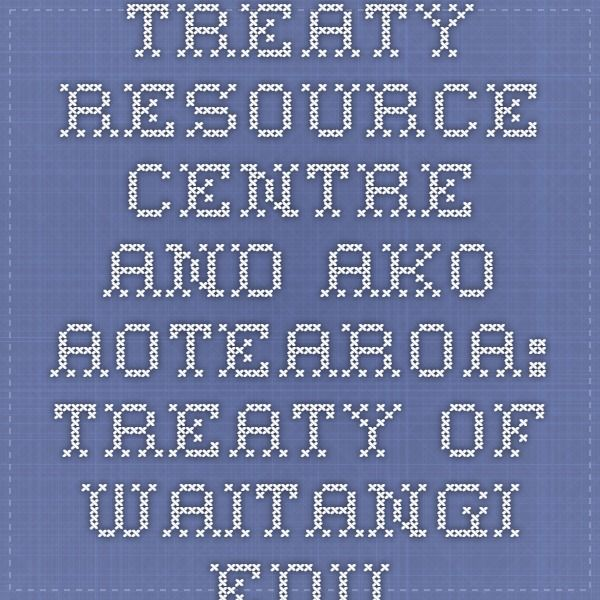 Treaty Resource Centre and AKO Aotearoa: Treaty of Waitangi Education Kit.