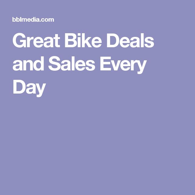 Great Bike Deals and Sales Every Day
