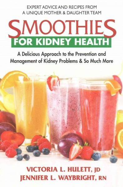 Smoothies for Kidney Health is a very special recipe book. It is expertly put together by a kidney donor, who is a registered nurse, and her mom, the recipient of her kidney. Together, they have taken