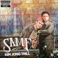 Sam F - Kim Jong Trill by SAM F on SoundCloud