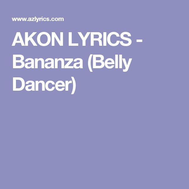 AKON LYRICS - Bananza (Belly Dancer)