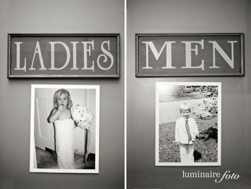 Funny Idea: Place old pictures of the bride and groom on the door of the bathrooms. It'll give the guests something to laugh about.