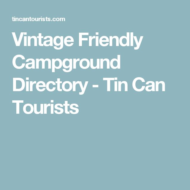 Vintage Friendly Campground Directory - Tin Can Tourists
