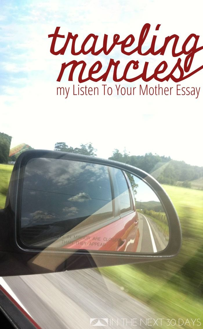 17 best ideas about my mother essay about my mother i am sharing my listen to your mother essay traveling mercies and a happy mother s day