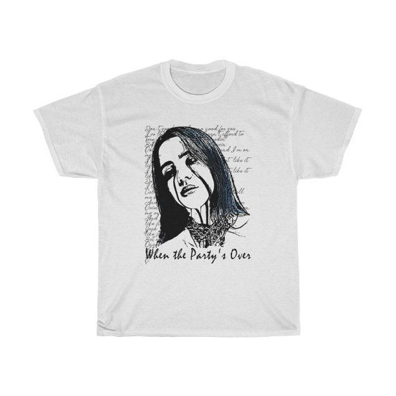 bf0ce776 Billie Eilish When The PartyS Over Lyric Inspired Unisex T Shirt in ...